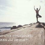 COLUMN #7: DE STRUGGLES WANNEER JE BEGINT MET MEDITEREN