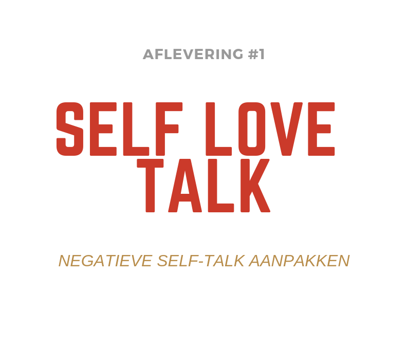 Podcast: Self Love Talk #1 | Negatieve self-talk aanpakken