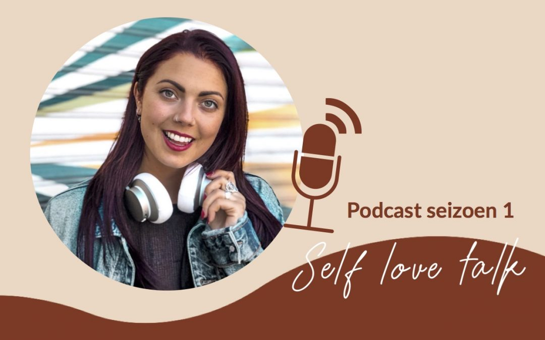 Podcast Self Love Talk van Merel Teunis | Seizoen 1